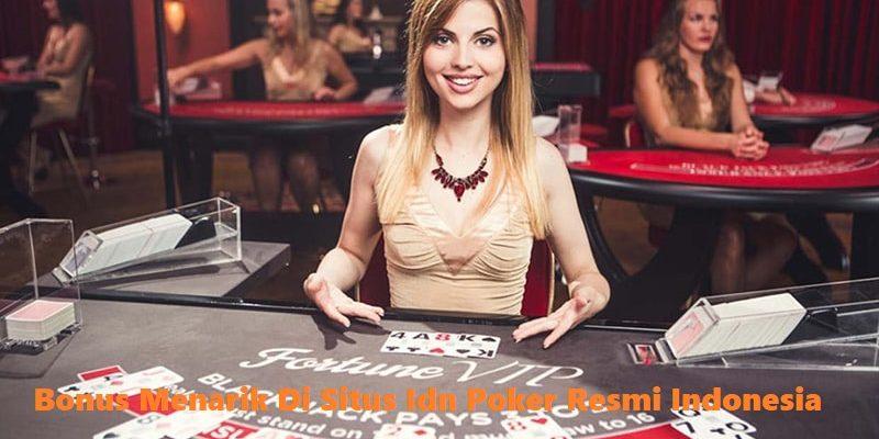 Bonus Menarik Di Situs Idn Poker