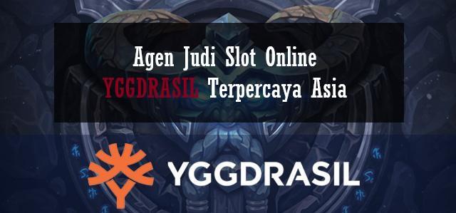 Agen Judi Slot Online YGGDRASIL Terpercaya Asia